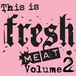 BIGHAM, Eli/NATHAN DREW LARSEN/TY TEK - This Is Fresh Meat Vol 2 (Front Cover)