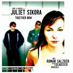 TUBE & BERGER present JULIET SIKORA - Together Now (Front Cover)