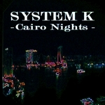 SYSTEM K - Cairo Nights (Front Cover)