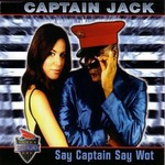 CAPTAIN JACK - Say Captain Say Wot (Front Cover)