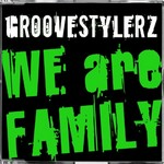 GROOVESTYLERZ - We Are Family (Front Cover)