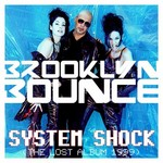 BROOKLYN BOUNCE - System Shock (The Lost Album 1999) (Front Cover)