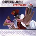 CAPTAIN JACK - Centerfold (Front Cover)