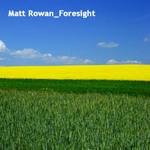 ROWAN, Matt - Foresight (The Mixes) (Front Cover)