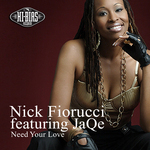 FIORUCCI, Nick feat JAQE - Need Your Love (Front Cover)