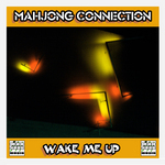 MAHJONG CONNECTION - Wake Me Up (Front Cover)