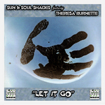 SUN & SOUL SHADES feat THERESA BURNETTE - Let It Go (Front Cover)