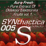 Pure Extract Of Oldskool Elektronika Fruits EP Vol 1