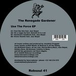 RENEGADE GARDENER, The - Use The Force EP (Front Cover)