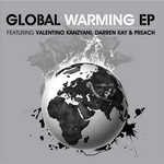 KANZYANI, Valentino/DARREN KAY/PREACH - Global Warming EP (Front Cover)