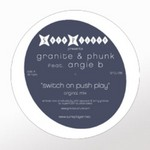 GRANITE & PHUNK feat ANGIE B - Switch On Push Play (Front Cover)