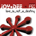 DEE, Joy - Love Is Not A Destiny (remix) (Front Cover)