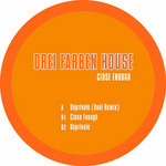 DREI FARBEN HOUSE - Close Enough (Front Cover)