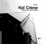 KID CREME - Doing My Own Thing (remixes) (Front Cover)
