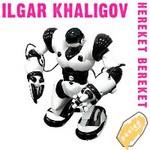 KHALIGOV, Ilgar - Hereket Bereket (Front Cover)