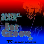 BLACK, Gabriel - Bar Groove EP (Front Cover)