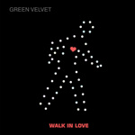 GREEN VELVET - Walk In Love (Front Cover)