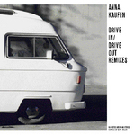 KAUFEN, Anna - Drive-In/Drive Out (remixes) (Front Cover)