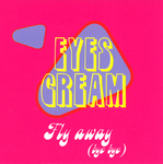 EYES CREAM - Fly Away (Bye Bye) (Front Cover)