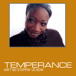 TEMPERANCE - Ain't No Stoppin' Us Now (Front Cover)