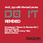 ARCH TYP/AHMAD LAMES - Do It - Remixed (Back Cover)