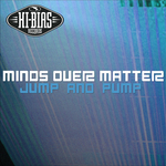 MINDS OVER MATTER - Jump & Pump EP (Front Cover)