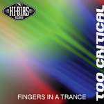 TOO CRITICAL - Fingers In A Trance EP (Front Cover)