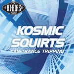 KOZMIC SQUIRTS - Can-Trance Tripping EP (Front Cover)