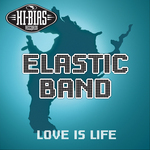 ELASTIC BAND - Love Is Life (Front Cover)