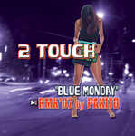 2 TOUCH - Blue Monday Remix 07 (Front Cover)