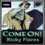 FLORES, Ricky - Come On (Front Cover)