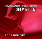 BELMOND & PARKER feat RONNIE SHERMAN - Show Me Love (Front Cover)