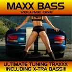 Maxx Bass: Ultimate Tuning Traxx Vol 1