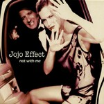 JOJO EFFECT - Not With Me (Front Cover)