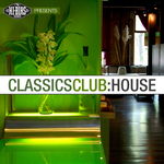 VARIOUS - Classics Club House (Front Cover)