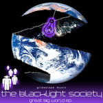BLACKLIGHT SOCIETY, The - Great Big World EP (Front Cover)