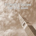 DJ CERATTI/GRAZIANO - Bells Of The Heaven (Front Cover)