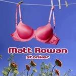 ROWAN, Matt - Stonker (Front Cover)