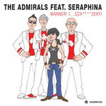 ADMIRALS, The feat SERAPHINA - Manner! (Sch****Sexy) (Front Cover)