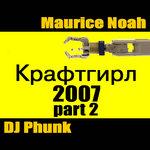 NOAH, Maurice/DJ PHUNK - Kraftgirl 2007 (Part 2) (Front Cover)