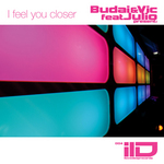 BUDAI & VIC feat JULIO - I Feel You Closer (Front Cover)