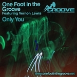 ONE FOOT IN THE GROOVE feat VERNON LEWIS - Only You (Front Cover)