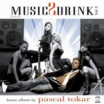 TOKAR, Pascal/VARIOUS - Music2Drink Vol 3 (Front Cover)
