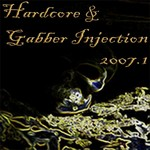 VARIOUS - Hardcore & Gabber Injection 2007.1 (Front Cover)