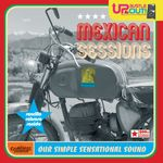 UP BUSTLE & OUT - Mexican Sessions Our Simple Sensational Sound (Front Cover)