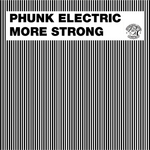 PHUNK ELECTRIC - More Strong (Front Cover)