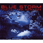 BLUESTORM - You'll Take Someone (Front Cover)