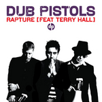 DUB PISTOLS feat TERRY HALL - Rapture (Front Cover)