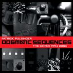 PULSINGER, Patrick - Dogmatic Sequences - The Series 1994-2006 (Front Cover)