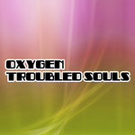 OXYGEN - Troubled Souls (Front Cover)